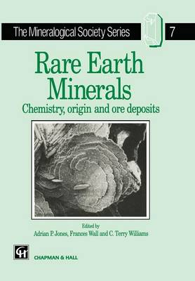 Rare Earth Minerals: Chemistry, Origin and Ore Deposits - The Mineralogical Society Series 7 (Paperback)