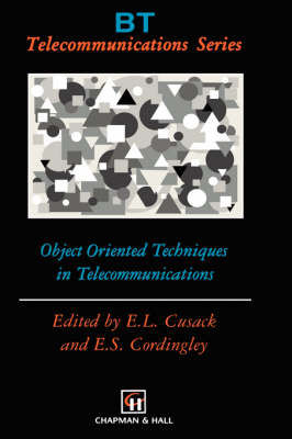 Object Oriented Techniques in Telecommunications - BT Telecommunications Series 6 (Hardback)