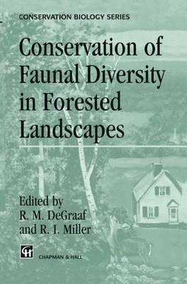 Conservation of Faunal Diversity in Forested Landscapes - Conservation Biology 6 (Hardback)