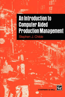 An Introduction to Computer Aided Production Management (Paperback)