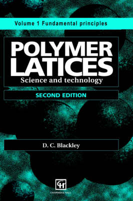 Polymer Latices: Science and technology Volume 1: Fundamental principles (Hardback)