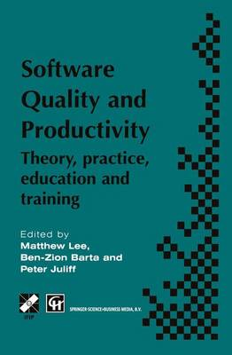 Software Quality and Productivity: Theory, practice, education and training - IFIP Advances in Information and Communication Technology (Hardback)