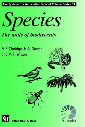 Species: The units of biodiversity - The Systematics Association Special Volume Series 54 (Hardback)