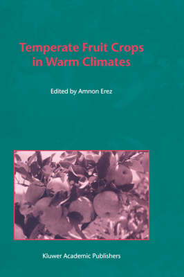 Temperate Fruit Crops in Warm Climates (Hardback)