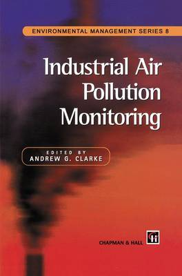 Industrial Air Pollution Monitoring - Environmental Management Series (Hardback)