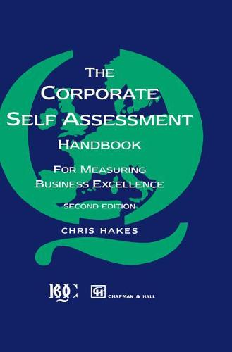 Corporate Self Assessment Handbook:For Measuring Business Excellence (Hardback)