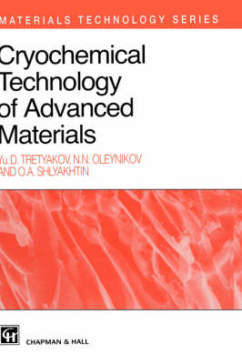 Cryochemical Technology of Advanced Materials - Materials Technology Series 2 (Hardback)