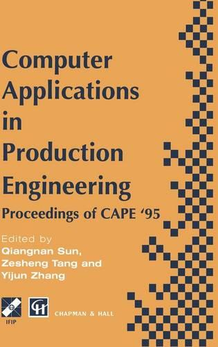 Computer Applications in Production Engineering - IFIP Advances in Information and Communication Technology (Hardback)