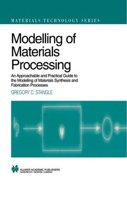 Modelling of Materials Processing: An approachable and practical guide - Materials Technology Series 3 (Hardback)
