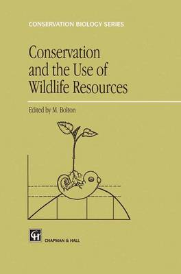 Conservation and the Use of Wildlife Resources - Conservation Biology 8 (Hardback)