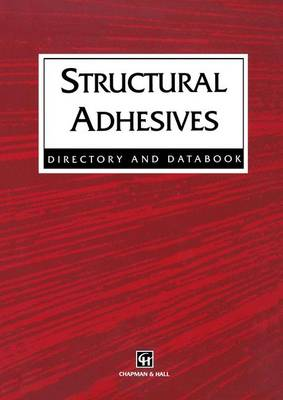 Structural Adhesives: Directory and Databook (Paperback)