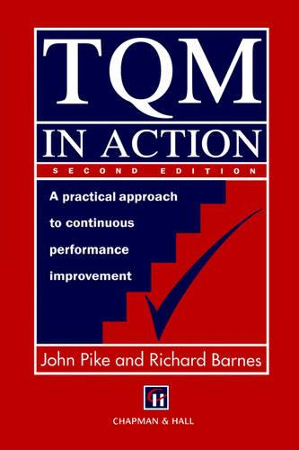TQM in Action: A practical approach to continuous performance improvement (Paperback)