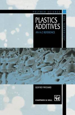 Plastics Additives: An A-Z reference - Polymer Science and Technology Series 1 (Hardback)