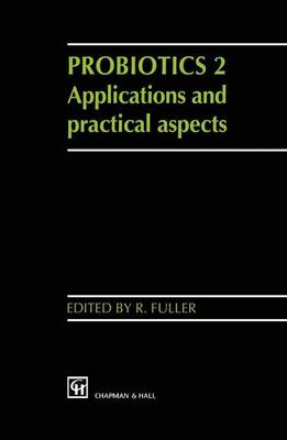 Probiotics 2: Applications and practical aspects (Hardback)