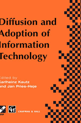 Diffusion and Adoption of Information Technology: Proceedings of the first IFIP WG 8.6 working conference on the diffusion and adoption of information technology, Oslo, Norway, October 1995 - IFIP Advances in Information and Communication Technology (Hardback)