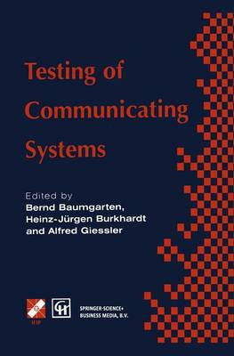 Testing of Communicating Systems: IFIP TC6 9th International Workshop on Testing of Communicating Systems Darmstadt, Germany 9-11 September 1996 - IFIP Advances in Information and Communication Technology (Hardback)