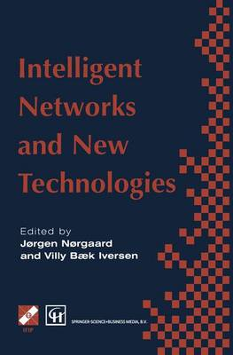 Intelligent Networks and Intelligence in Networks: IFIP TC6 WG6.7 International Conference on Intelligent Networks and Intelligence in Networks, 2-5 September 1997, Paris, France - IFIP Advances in Information and Communication Technology (Hardback)