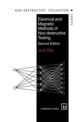 Electrical and Magnetic Methods of Non-destructive Testing - Non-Destructive Evaluation Series 3 (Hardback)