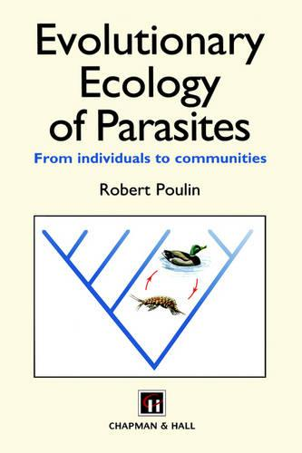 Evolutionary Ecology of Parasites: From individuals to communities (Paperback)