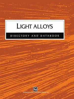 Light Alloys: Directory and Databook (Paperback)