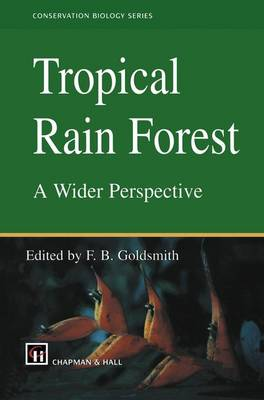 Tropical Rain Forest: A Wider Perspective - Conservation Biology 10 (Paperback)