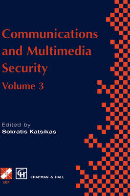 Communications and Multimedia Security: Volume 3 - IFIP Advances in Information and Communication Technology (Hardback)