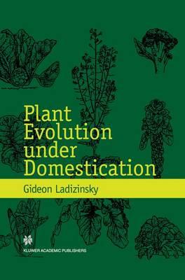 Plant Evolution under Domestication (Hardback)