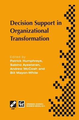 Decision Support in Organizational Transformation: IFIP TC8 WG8.3 International Conference on Organizational Transformation and Decision Support, 15-16 September 1997, La Gomera, Canary Islands - IFIP Advances in Information and Communication Technology (Hardback)