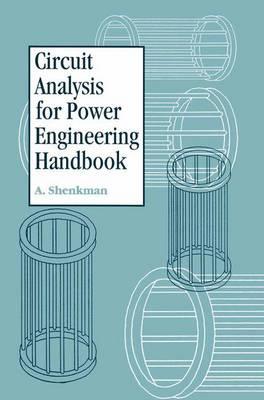 Circuit Analysis for Power Engineering Handbook (Hardback)