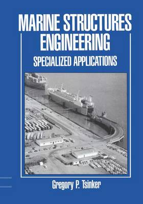 Marine Structures Engineering: Specialized Applications: Specialized applications (Hardback)