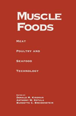 Muscle Foods: Meat Poultry and Seafood Technology (Hardback)