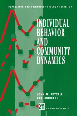 Individual Behavior and Community Dynamics - Population and Community Biology Series 20 (Paperback)