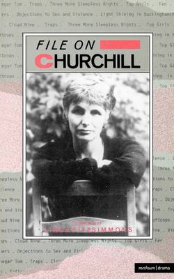 File on Churchill - Plays and Playwrights (Hardback)