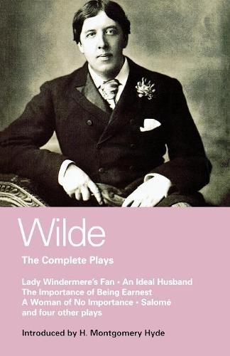 Wilde Complete Plays - World Classics (Paperback)