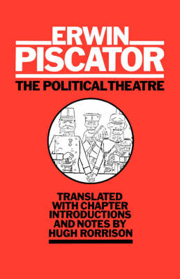 The Political Theatre - Diaries, Letters and Essays (Paperback)