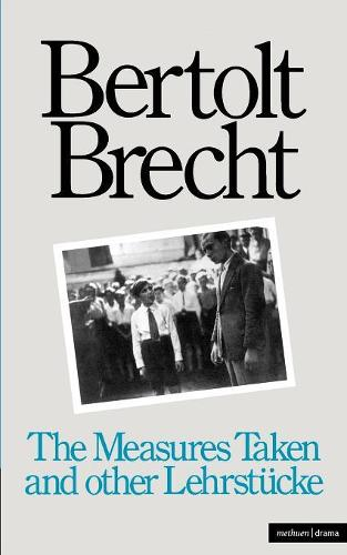Measures Taken: AND Other Lehrsteucke - Modern Plays (Paperback)