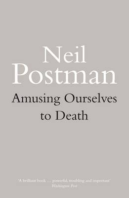 Amusing Ourselves to Death (Paperback)