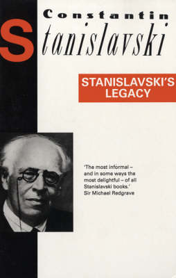 Stanislavski's Legacy: A Collection of Comments on a Variety of Aspects of an Actor's Art and Life - Diaries, Letters and Essays (Paperback)