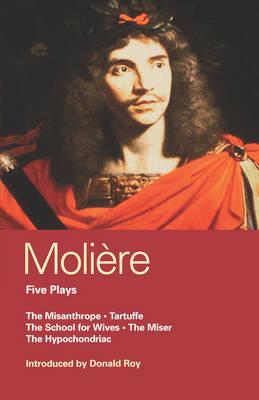 "Moliere Five Plays: ""The School for Wives"", ""Tartuffe"", ""The Misanthrope"", ""The Miser"", ""The Hypochondriac"" - World Classics (Paperback)"