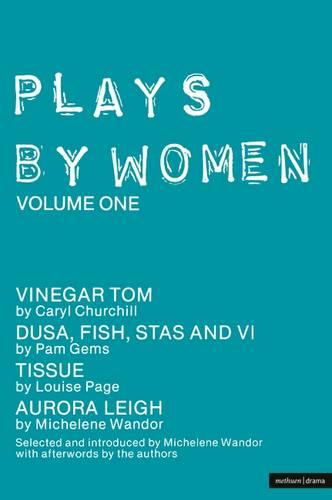 Plays by Women: Vinegar Tom, Dusa, FIsh, Stas and VI, Tissue, Aurora Leigh v. 1 - Play Anthologies (Paperback)