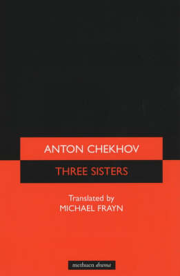"""""""The Three Sisters"""": A Drama in Four Acts - Modern Plays (Paperback)"""