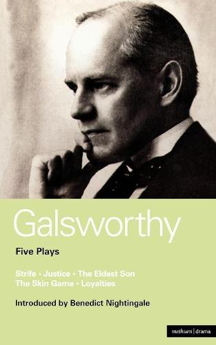 "Galsworthy Five Plays: ""Strife""; ""Justice""; ""Eldest Son""; ""Skin Game"" and ""Loyalties"" - World Classics (Paperback)"