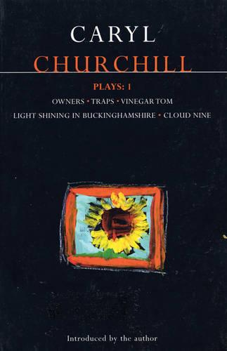 """Churchill Plays: """"Owners""""; """"Traps""""; """"Vinegar Tom""""; """"Light Shining in Buckinghamshire""""; """"Cloud Nine"""" v.1 - Contemporary Dramatists (Paperback)"""