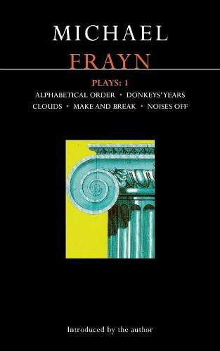 "Frayn Plays: ""Alphabetical Order"", ""Donkeys' Years"", ""Clouds"", ""Make and Break"", ""Noises Off"" v.1 - Contemporary Dramatists (Paperback)"