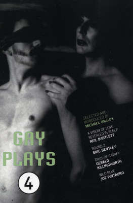 """Gay Plays: """"A Vision of Love Revealed in Sleep"""", """"Round 2"""", """"Days of Cavafy"""", """"Wild Blue"""" v.4 - Play Anthologies (Paperback)"""