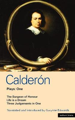 "Calderon Plays: ""The Surgeon of Honour"","" Life is a Dream"", ""Three Judgements in One"" v.1 - World Classics (Paperback)"