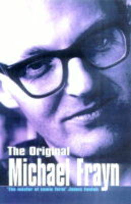The Original Michael Frayn: Satirical Essays - Methuen Humour Classics (Paperback)