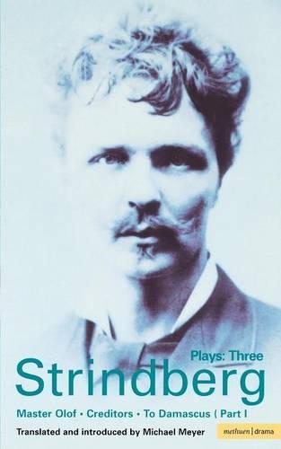 "Strindberg Plays: ""Master Olof"",""Creditors"", ""To Damascus"" v. 3 - World Classics (Paperback)"