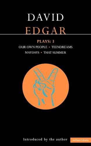 "Edgar Plays: ""Teendreams"", ""Our Own People"", ""That Summer"" and ""Maydays"" v. 3 - Contemporary Dramatists (Paperback)"