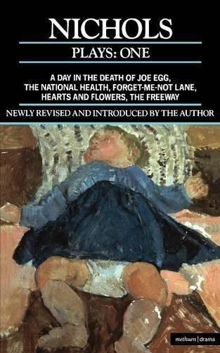 "Nichols Plays: ""Day in the Death of Joe Egg"",""The National Health"","" Hearts and Flowers"";""The Freeway"", ""Forget-me-not Lane"" v. 1 - Contemporary Dramatists (Paperback)"